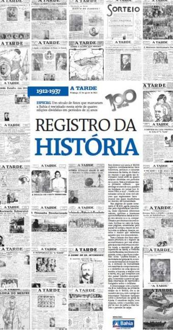 Um século de fatos que marcaram a Bahia é revisitado - Foto: Ag. A TARDE