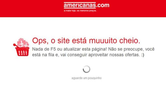 Site das Americanas.com avisa que será necessário enfrentar uma fila para conseguir acesso - Foto: Reprodução