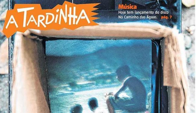 Caderno A Tardinha completará 10 anos em outubro - Foto: Reprodução | A TARDE