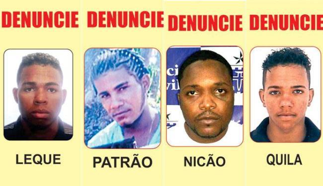 Leque, Patrão, Nicão e Quila são os novos procurados pela polícia - Foto: Divulgação   SSP Bahia