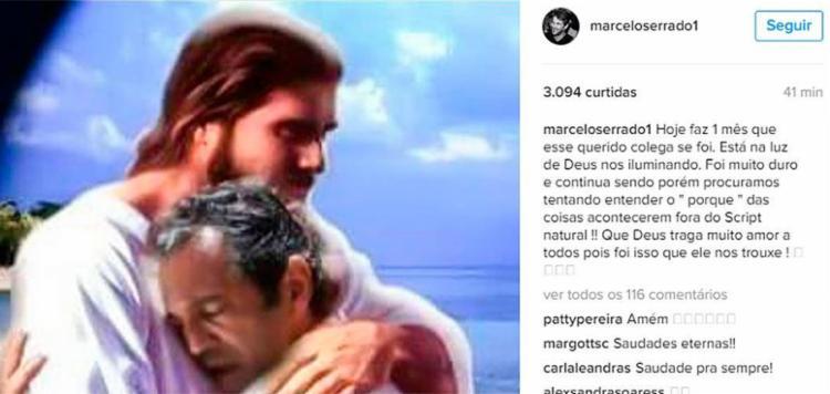 Marcelo Serrado fez uma postagem no Instagram lembrando o amigo - Foto: Reprodução | Instagram