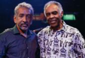 Gilberto Gil e Letieres Leite fazem show no TCA neste sábado | Foto: Divulgação