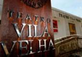 Teatro Vila Velha terá programação especial durante a Copa | Foto: Fernando Vivas | Ag. A TARDE | Arquivo