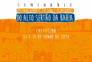 Caetité sediará Seminário Desenvolvimento, Cultura e Identidades