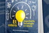 Ufba sedia lançamento de livro sobre Engenharia, Tecnologia e Ciência | Foto: Divulgação