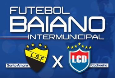 Santo Amaro e Cachoeira disputam o campeonato intermunicipal neste domingo
