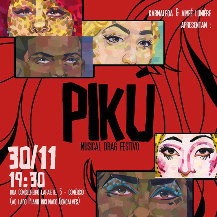 O musical começa às 20 horas e às 23:30 a festa PIKÚ