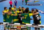 Brasil bate Rússia e fica a um triunfo de avançar no Mundial de Handebol | Foto: Reprodução | CBF