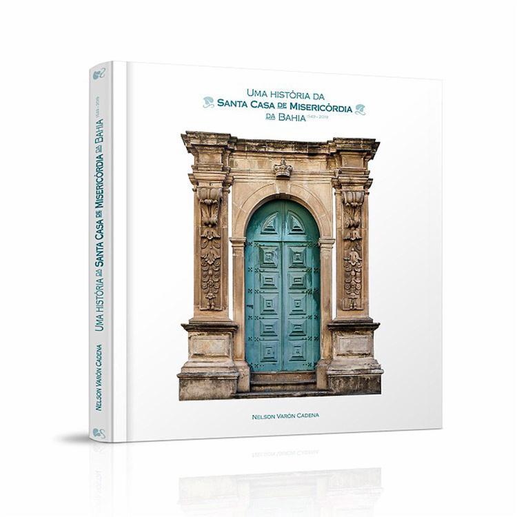 O livro conta a participação da Santa Casa no processo de formação da sociedade soteropolitana (Foto: Divulgação)