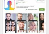 Aplicativo FaceApp pode abrir porta para abusos com dados dos usuários | Foto: Reprodução l FACE App