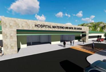 Hospital materno-infantil de Ilhéus poderá ser referência no sul da Bahia |