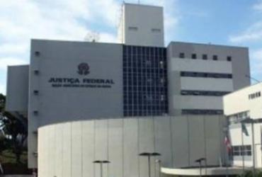 Julgamento nesta quinta define futuro da Justiça Federal na Bahia   Divulgação