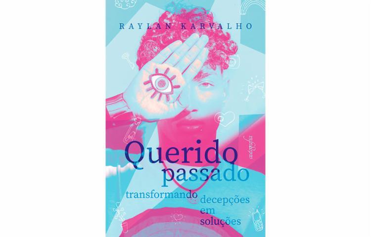 Capa do livro 'Querido passado: transformando decepções em soluções' | Foto: Divulgação