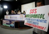 Audiência sobre o Espanhol termina sem resoluções | Adilton Venegeroles | Ag. A TARDE