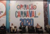 Governo do estado lança Operação Carnaval 2020 | Foto: Natália Figueiredo | Ag. A TARDE