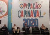 Governo do estado lança Operação Carnaval 2020   Natália Figueiredo   Ag. A TARDE