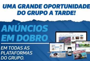 Campanha oferece anúncio em dobro nas plataformas do Grupo A TARDE | Arte: Ag. A TARDE - Ag. A TARDE