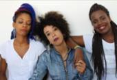 Power Trio formado por mulheres negras anima live neste sábado | Foto: Divulgação