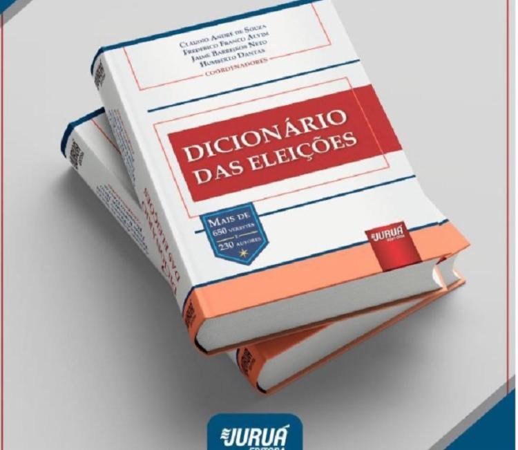 Dicionário das Eleições foi lançado no último dia nove de outubro pela editora Juruá. - Foto: Divulgação