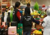 Procon-BA inicia fiscalização em Salvador e Lauro de Freitas | Foto: Foto: Divulgação I Ascom