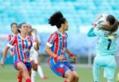 Meninas de Aço: Bahia é derrotado pelo Botafogo em semifinal do Campeonato Brasileiro A2 | Foto: Felipe Oliveira | E.C.Bahia