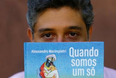 Alessandro Mariempietri trata de paternidade e infância em livro de estreia | Rafael Martins | Ag. A TARDE