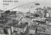 Memes: humor para celebrar Salvador | Foto: Foto: Cedoc A TARDE | Data: 28/02/1996