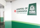 Hospital de Campanha de Feira é alvo de investigação   Divulgação