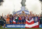 Após vencer Copa do Nordeste, Bahia pede para que torcedores não aglomerem no aeroporto | Foto: Lucas Figueiredo e Thaís Magalhães/CBF