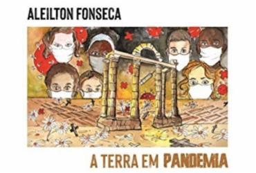 O livro A Terra em Pandemia, de Aleilton Fonseca, mostra a travessia do poeta pelo Hades | Aleilton Fonseca