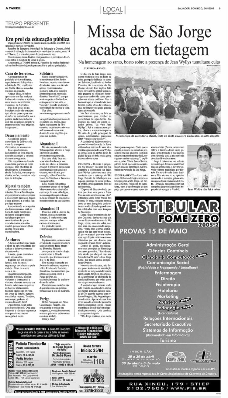 A TARDE, edição de 24.4.2005, p. 9 – Matéria registra comoção na Igreja de São Jorge, devido a boato sobre presença de Jean Wyllys || 24.4.2005