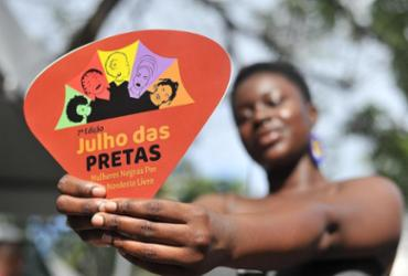 Julho das Pretas reúne ativistas pela internet | Felipe Iruatã | Ag. A TARDE | 25.7.2019