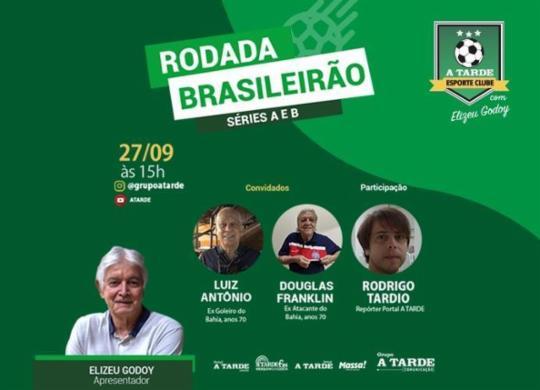 MESA REDONDA: Rodada do Brasileirão   Editoria de Are de A TARDE