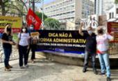 Servidores públicos realizam ato contra a reforma administrativa na Praça da Piedade | Foto: Divulgação | SINDJUFE-BA