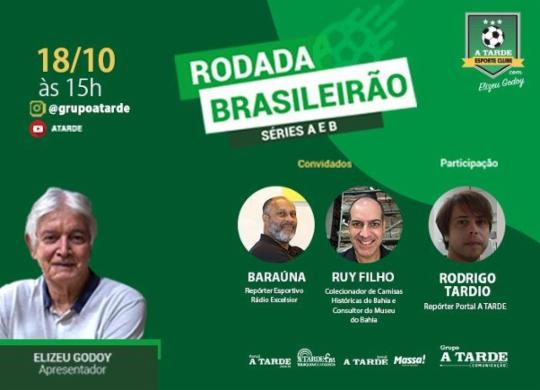 Confira a rodada do Brasileirão com Elizeu Godoy e convidados   Editoria de Arte de A TARDE